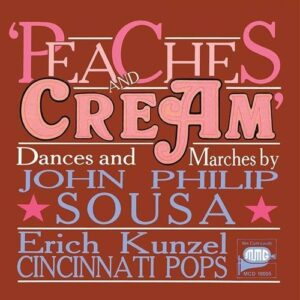 John Philip Sousa: Peaches And Cream - The Cincinnati Pops Orchestra
