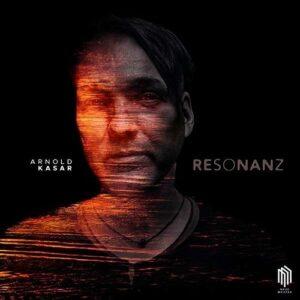 Kasar: Resonanz - Arnold Kasar