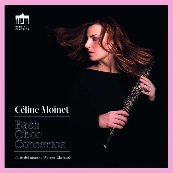 Bach: Oboe Concertos - Celine Moinet
