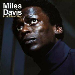 In A Silent Way =Remast= - Miles Davis