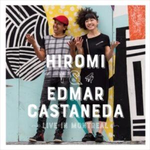 Live In Montreal - Hiromi & Edmar Castaneda