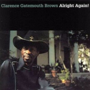 Alright Again - Clarence 'Gatemouth' Brown