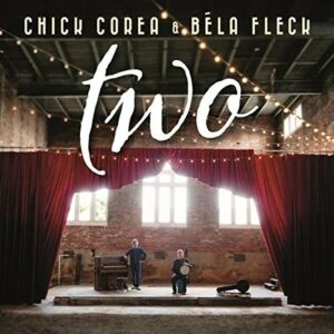 Two - Chick Corea & Bela Fleck