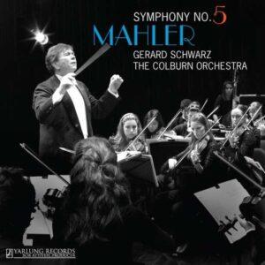 Gustav Mahler: Symphony No. 5 - The Colburn Orchestra / Schwarz