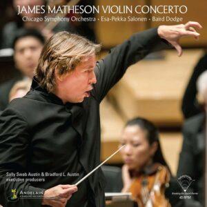 James Mattheson: Violin Concerto - Baird Dodge