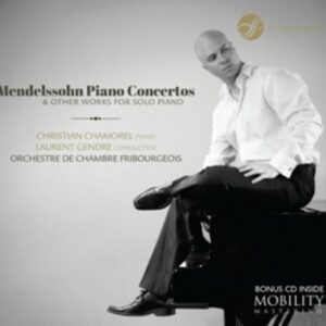 Mendelssohn: Piano Concertos & Other Works For Solo Piano - Christian Chamorel