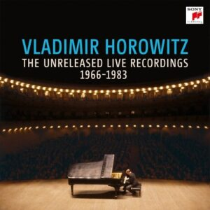 The Unreleased Live Recordings 1966-1983 - Vladimir Horowitz