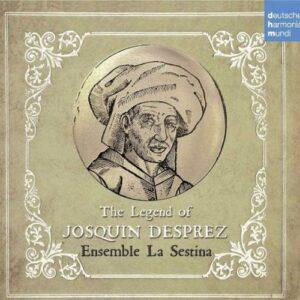 Legend Of Josquin Desprez - Ensemble La Sestina