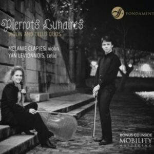 Pierrots Lunaires, Violin & Cello Duos - Mélanie Clapiès