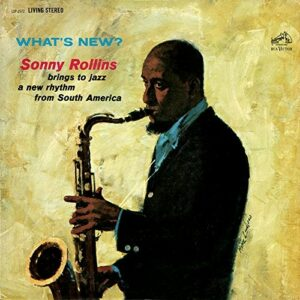 What's New? -180 Gr- - Sonny Rollins