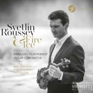 Vladigerov / Sibelius: Violin Concertos - Svetlin Roussev