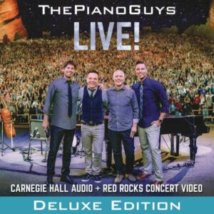 The Piano Guys: Live! (Deluxe Edition) - The Piano Guys