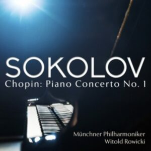 Rediscovered - Chopin: Piano Concert 1 - Sokolov