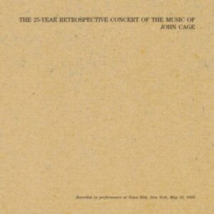 John Cage: The 25-Year Retrospective Concert