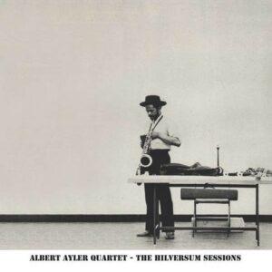 Hilversum Sessions - Albert Ayler Quartet