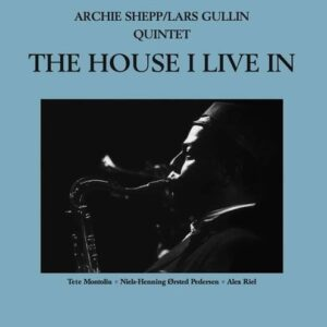 The House I Live In - Archie Shepp & Lars Gullin