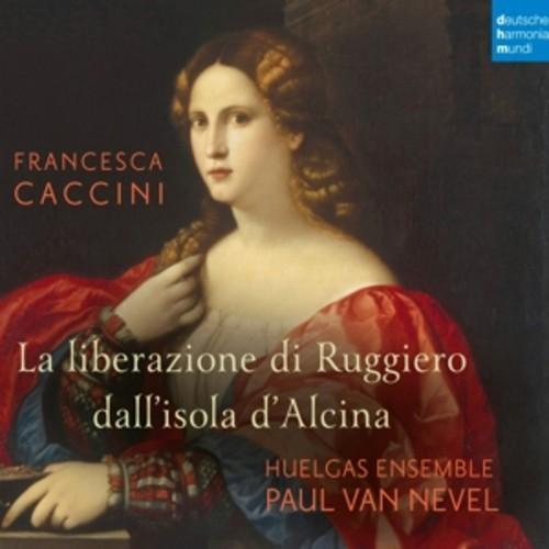 Francesca Caccini: La Liberazione di Ruggiero dall'Isola d'Alcina - Huelgas Ensemble