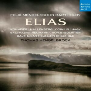 Mendelssohn: Elias Op.70 - Thomas Hengelbrock
