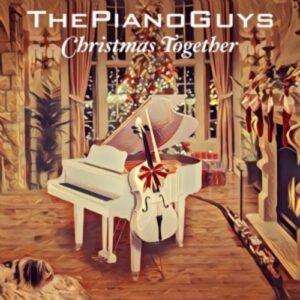 Christmas Together - Piano Guys