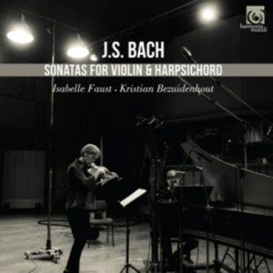 Bach: Complete Sonatas For Violin And Harpsichord - Isabelle Faust