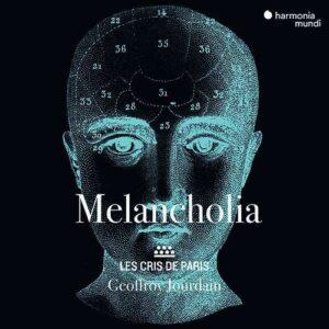 Melancholia - Les Cris de Paris
