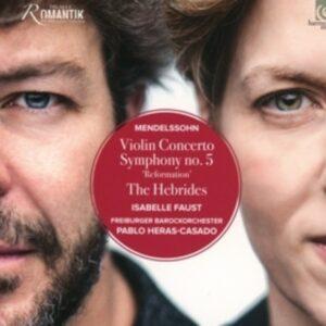 Felix Mendelssohn: Violin Concerto; Symphony No.5 - Isabelle Faust