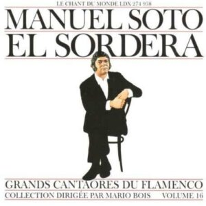 Flamenco Vol. 16 - Manuel Soto El Sordera