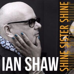 Shine Sister Shine - Ian Shaw