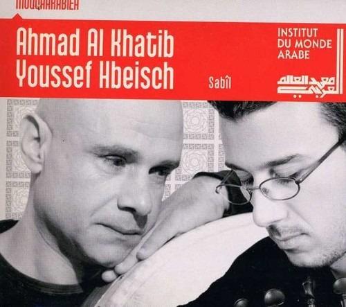 Sabil - Ahmad Al Khatib & Youssef Hbeisch