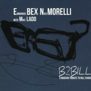B2BILL: A Modern Tribute To Bill Evans - Emmanuel Bex