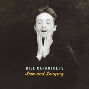 Love And Longing - Bill Carrothers
