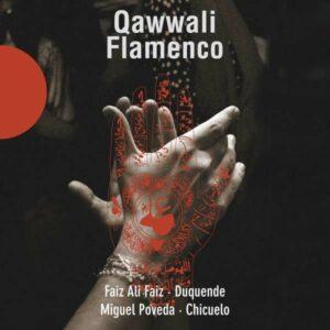 Qawwali Flamenco Anthology - Faiz Poveda Duquende