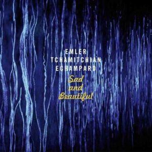 Sad And Beautiful - Andy Emler