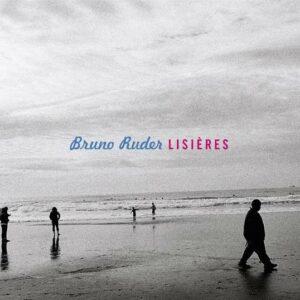 Lisieres - Bruno Ruder