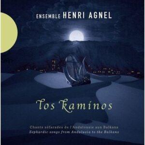 Los Kaminos - Sephardic Songs - Ensemble Henri Agnel
