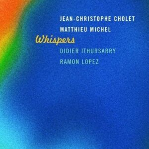 Whispers - Jean-Christophe Colet & Matthieu Michel