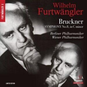 Bruckner: Symphony No. 8 (Two Versions Vienna 1944, Berlin 1949) - Wilhelm Furtwängler