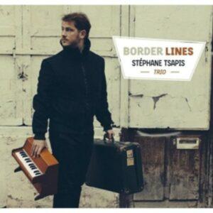 Border Lines - Stephane Tsapis Trio