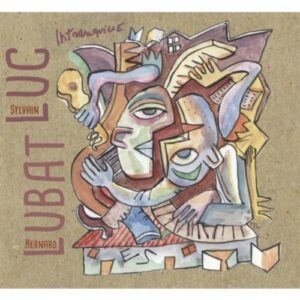 Intranquille - Sylvain Luc & Bernard Lubat