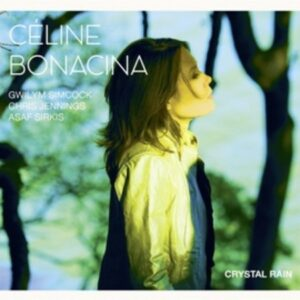 Crystal Rain - Celine Bonacina