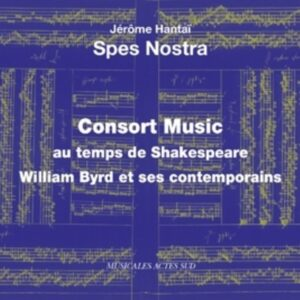 Consort Music Au Temps De Shakespeare - Spes Nostra & Hantai
