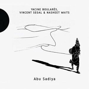 Abu Sadiya - Yacine Boulares