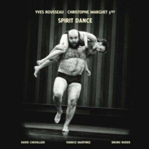 Spirit Dance - Yves Rousseau & Christophe Marguet 5tet