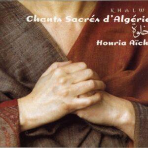 Chants Mystiques d'Algérie - Houria Aichi