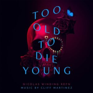 Too Old To Die Young (OST) - Cliff Martinez