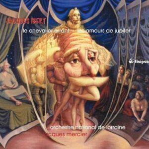 Jacques Ibert: Le Chevalier Errant Suite - Orchestre National De Lorraine