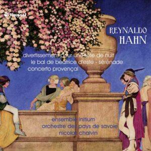 Reynaldo Hahn: Divertissement Pour Une Fete De Nuit - Ensemble Initium / Orchestre Des Pays / Chalvin