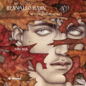 Reynaldo Hahn: Le Rossignol Eperdu (The Distraught - Eidi