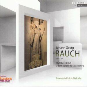 Rauch, J.G.: Musiques Cathedrale De Strasbourg