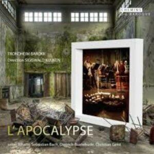 Buxtehude, Geist Bach: L'Apocalypse - Trondheim Barokk